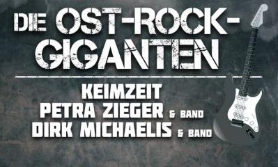 Die Ost-Rock-Giganten - mit Keimzeit, Petra Zieger & Band, Dirk Michaelis & Band